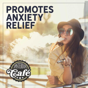 Amsterdam Cafe CBD Relieves Anxiety